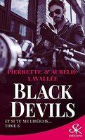 Black Devils, Tome 6 : Et si tu me libérais...