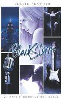 Black Storm, Tome 2 : Dans l'ombre de son cœur
