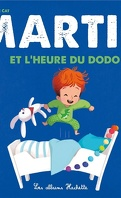 Martin, Tome 4 : Martin et l'heure du dodo