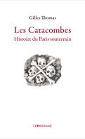 Les Catacombes: Histoire du Paris souterrain