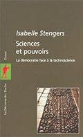 Sciences et pouvoirs, la démocratie face à la technoscience