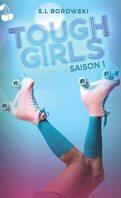 Tough Girls, Saison 1