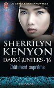 Le Cercle des immortels : Dark Hunters, Tome 16 : Châtiment suprême
