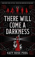 The Age of Darkness, Tome 1 : There Will Come a Darkness