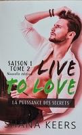 Live to Love - Saison 1, Tome 2 : La puissance des secrets