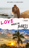 Love made in Paris, Tome 1 : Heath