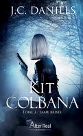 Kit Colbana, Tome 3 : Lame brisée
