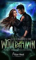 Les Ombres de Woodstown, Tome 3 : Dangereuses Décisions