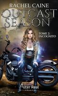Outcast Season, Tome 2 : Incognito