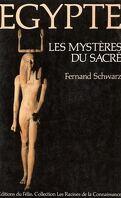 Egypte : Les Mystères du Sacré.