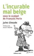 L'incurable mal belge sous le scalpel de François Perin