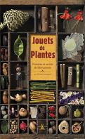 Jouets de plantes : Histoires et secrets de fabrication