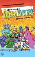 L'École des superhéros, Tome 1 : Attaque mordante