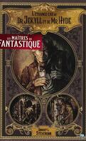Les Maîtres Du Fantastique - L'étrange cas du Dr Jekyll et de Mr Hyde