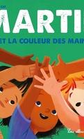 Martin, Tome 5 : Martin et la couleur des mains