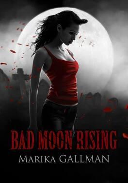 Couverture du livre : Bad Moon Rising, Tome 1 : Le Choc
