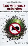 Les animaux nuisibles: boucs émissaires de la République des privilèges