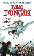 Tara Duncan, Tome 12 : L'Ultime Combat