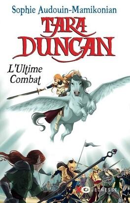 Couverture du livre : Tara Duncan, Tome 12 : L'Ultime Combat