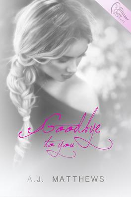 Couverture du livre : Goodbye To You
