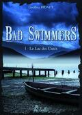 Bad swimmers, tome 1 : Le lac des cieux