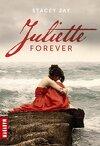 Juliette Forever, Tome 1 : Juliette Forever