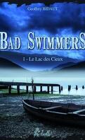 Bad swimmers, tome 1 : Le lac des cieux