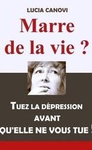 Marre de la vie ? Tuez la dépression avant qu'elle ne vous tue !