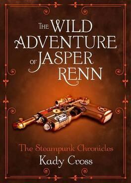 Couverture du livre : Steampunk Chronicles, Tome 3.5 : The Wild Adventure of Jasper Renn