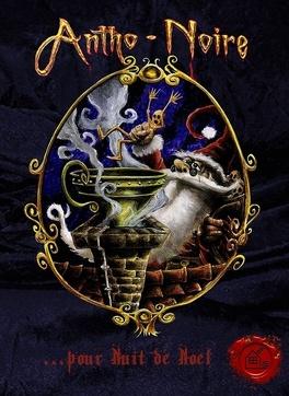 Couverture du livre : Antho-Noire...pour Nuit de Noël