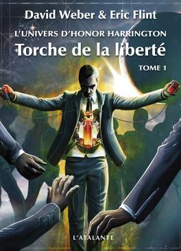 Couverture du livre : L'Univers d'Honor Harrington, Tome 7 : Torche de la liberté (I)