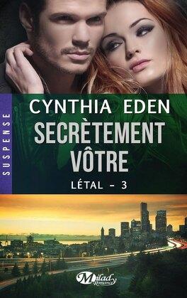 Couverture du livre : Létal, Tome 3 : Secrètement vôtre