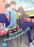 The world revolves around you