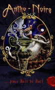 Antho-Noire... pour Nuit de Noël