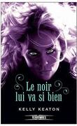 Gods & Monsters, Tome 1 : Le noir lui va si bien