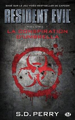 Couverture du livre : Resident Evil, tome 1 : La Conspiration d'Umbrella
