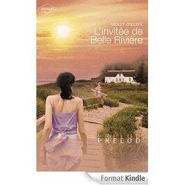 Couverture du livre : Belle Rivière, Tome 1 : L'invitée de belle rivière