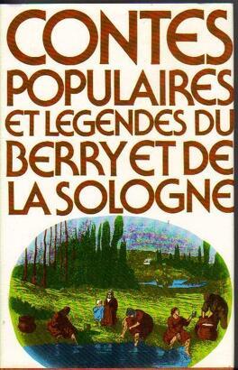 Couverture du livre : Contes populaires et légendes du Berry et de la Sologne