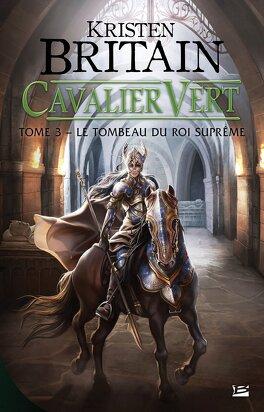 Couverture du livre : Cavalier vert, Tome 3 : Le Tombeau du roi suprême