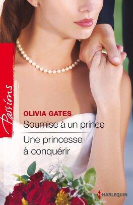 Couverture du livre : Soumise à un prince / Une princesse à conquérir