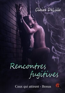 Couverture de Ceux qui attirent, Bonus : Rencontres fugitives