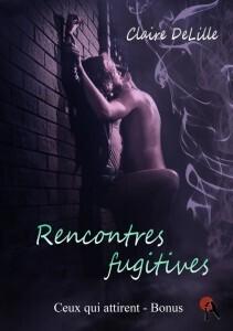 Couverture du livre : Ceux qui attirent, Bonus : Rencontres fugitives