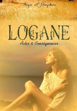 Couverture du livre : Logane, tome 5 : Actes & Conséquences