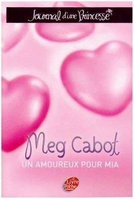 Couverture du livre : Journal d'une princesse, Tome 3 : Un amoureux pour Mia