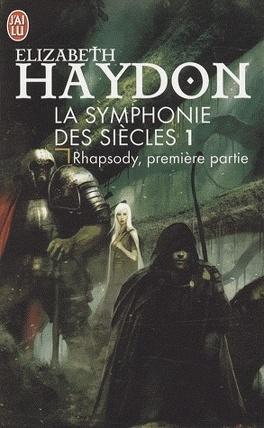 Couverture du livre : La Symphonie des siècles, Tome 1 : Rhapsody, première partie