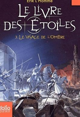 Couverture du livre : Le Livre des Etoiles, Tome 3 : Le Visage de l'Ombre