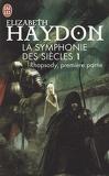 La Symphonie des siècles, Tome 1 : Rhapsody, première partie