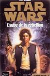 couverture La Trilogie de Yan Solo : 3. L'Aube de la Rébellion
