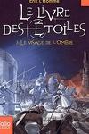 couverture Le Livre des Etoiles, Tome 3 : Le Visage de l'Ombre