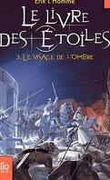 Le Livre des Etoiles, Tome 3 : Le Visage de l'Ombre
